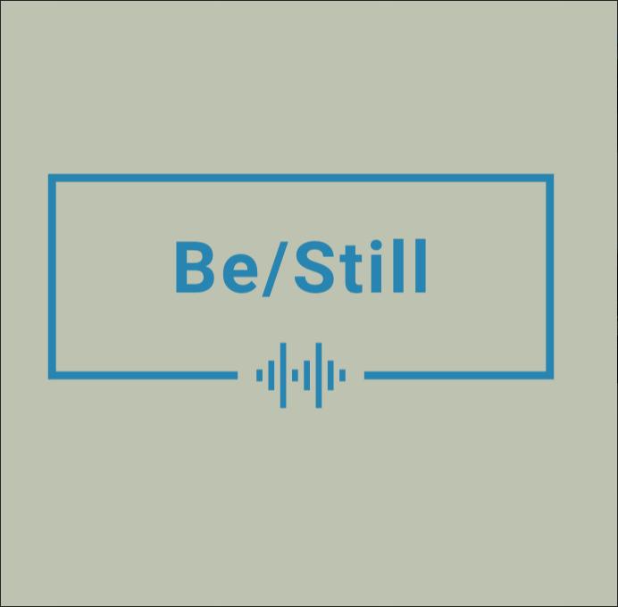 Be/Still